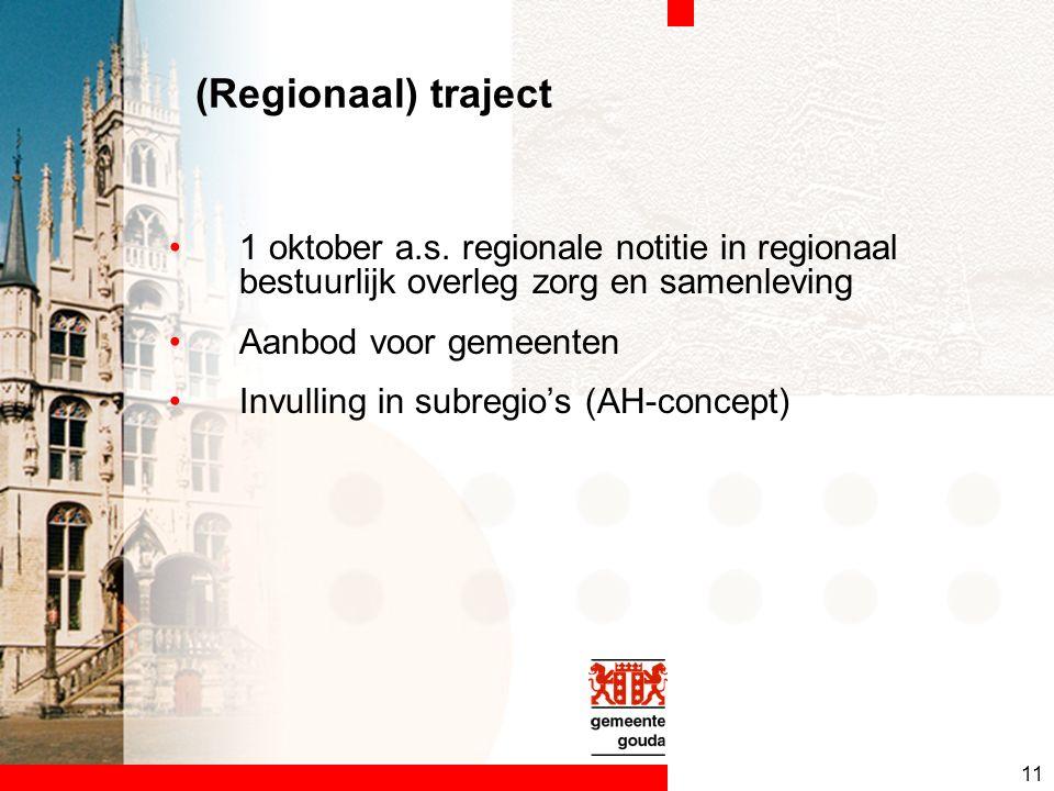 11 (Regionaal) traject 1 oktober a.s.