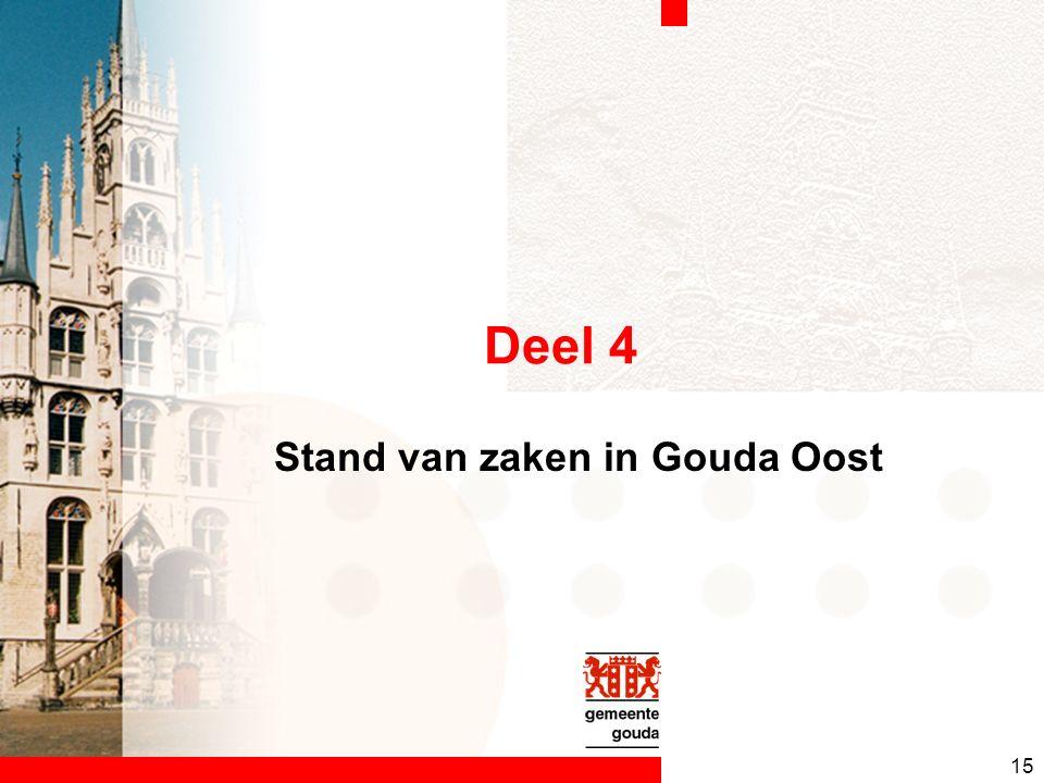 15 Deel 4 Stand van zaken in Gouda Oost