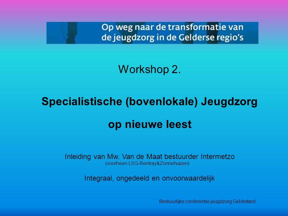 Bestuurlijke conferentie jeugdzorg Gelderland Workshop 2.