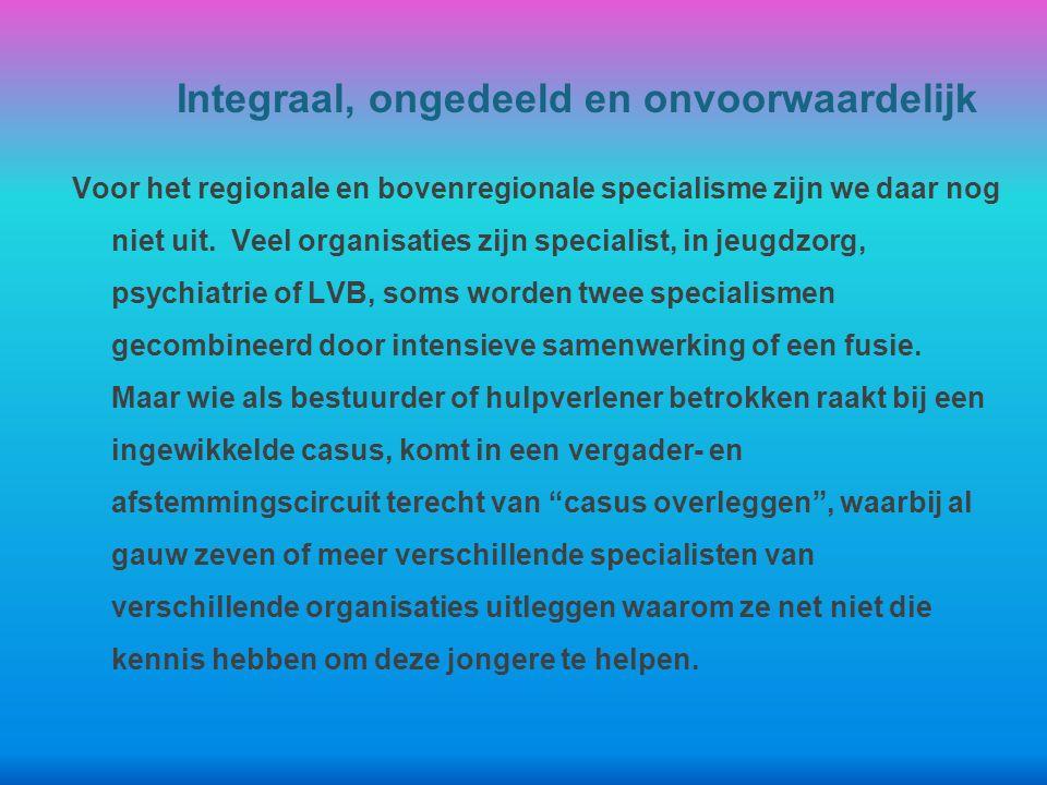 Voor het regionale en bovenregionale specialisme zijn we daar nog niet uit.