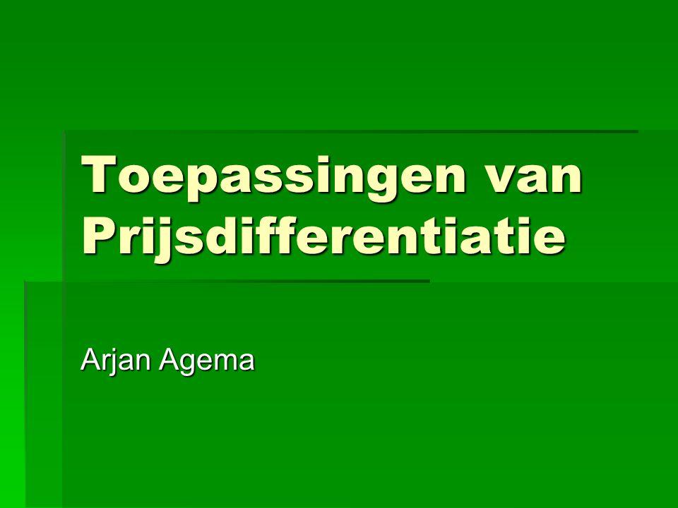 Toepassingen van Prijsdifferentiatie Arjan Agema