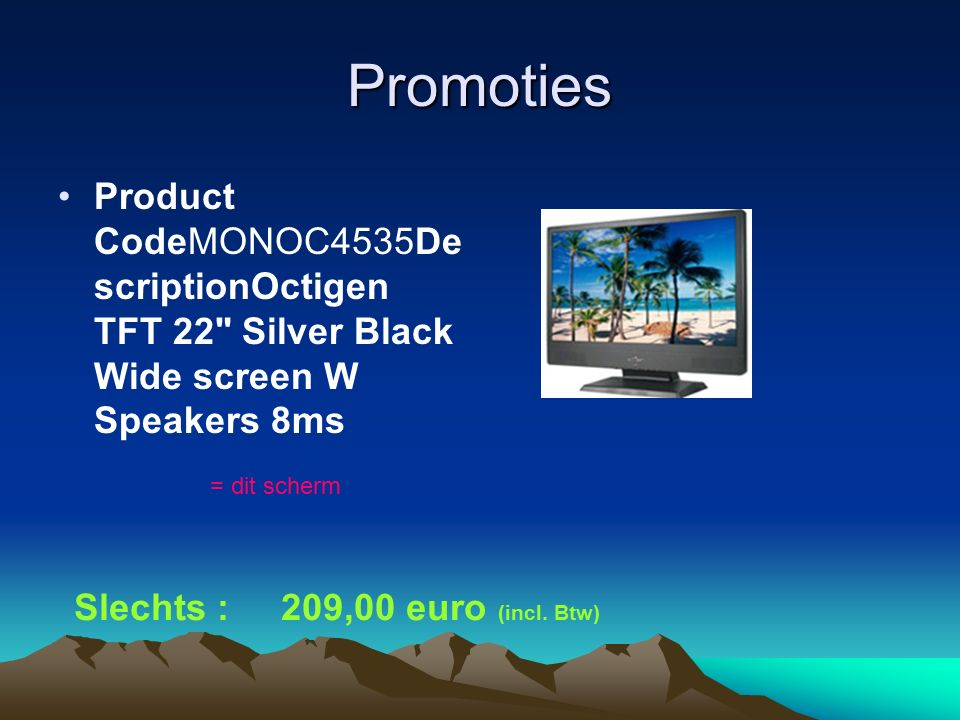 Promoties Product CodeMONOC4535De scriptionOctigen TFT 22 Silver Black Wide screen W Speakers 8ms = dit scherm Slechts : 209,00 euro (incl.