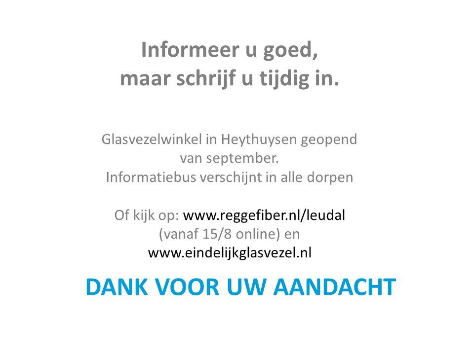 Informeer u goed, maar schrijf u tijdig in.Glasvezelwinkel in Heythuysen geopend van september.