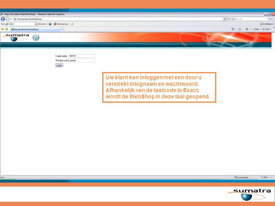 Uw klant kan inloggen met een door u verstrekt inlognaam en wachtwoord. Afhankelijk van de taalcode in Exact, wordt de WebShop in deze taal geopend.