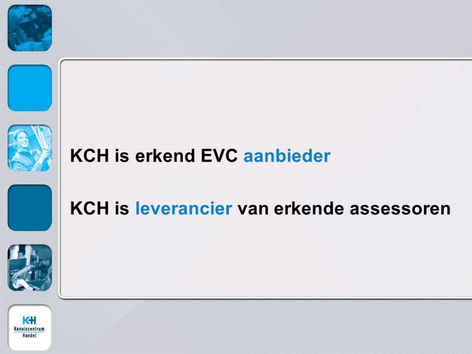 KCH is erkend EVC aanbieder KCH is leverancier van erkende assessoren