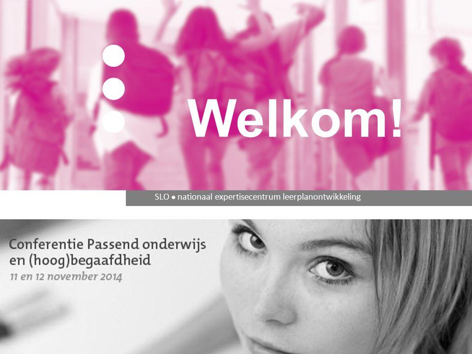 SLO ● nationaal expertisecentrum leerplanontwikkeling Welkom!