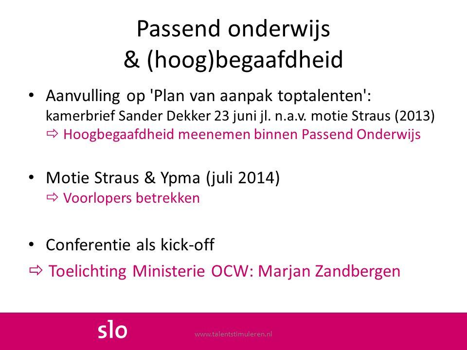 Passend onderwijs & (hoog)begaafdheid Aanvulling op 'Plan van aanpak toptalenten': kamerbrief Sander Dekker 23 juni jl. n.a.v. motie Straus (2013)  H