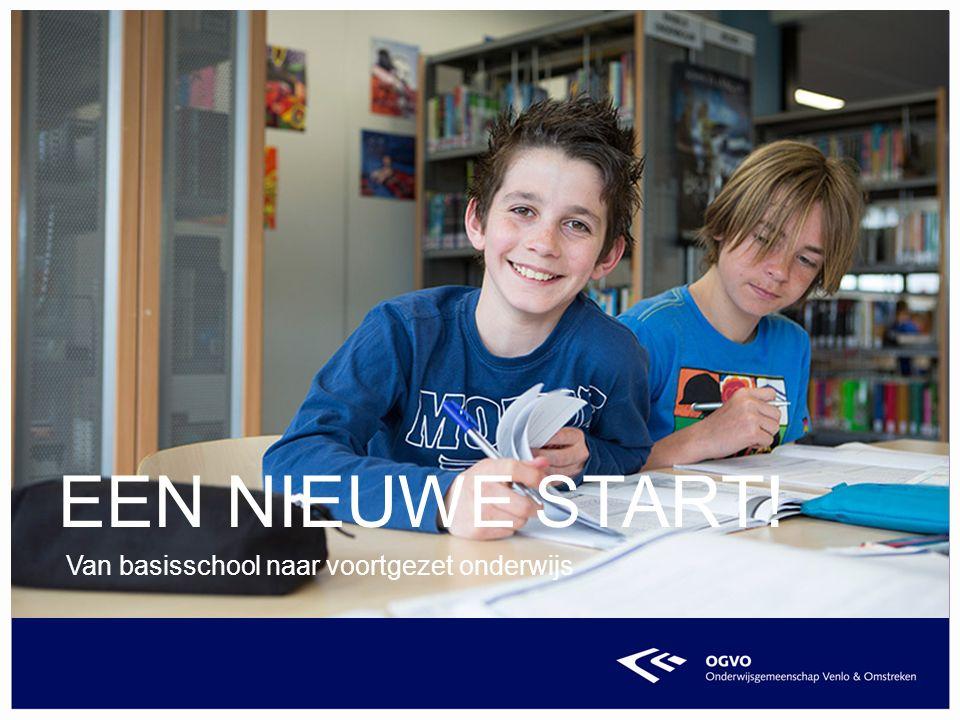 Van basisschool naar voortgezet onderwijs EEN NIEUWE START!