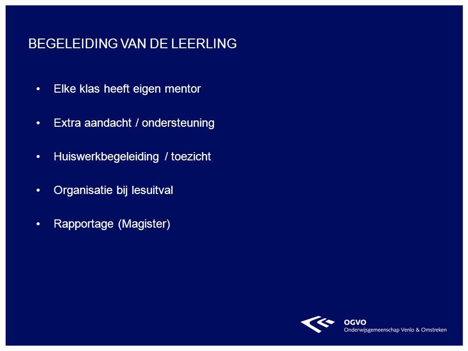Elke klas heeft eigen mentor Extra aandacht / ondersteuning Huiswerkbegeleiding / toezicht Organisatie bij lesuitval Rapportage (Magister) BEGELEIDING VAN DE LEERLING