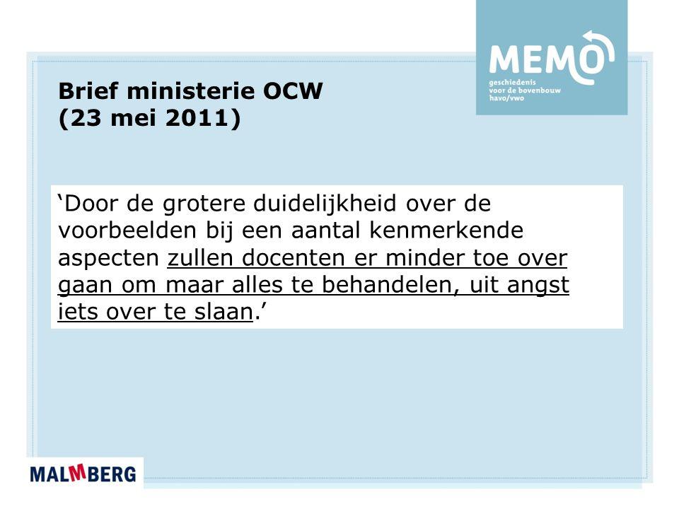 'Door de grotere duidelijkheid over de voorbeelden bij een aantal kenmerkende aspecten zullen docenten er minder toe over gaan om maar alles te behandelen, uit angst iets over te slaan.' Brief ministerie OCW (23 mei 2011)