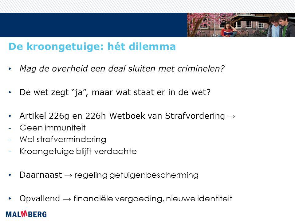 De kroongetuige: hét dilemma Mag de overheid een deal sluiten met criminelen.