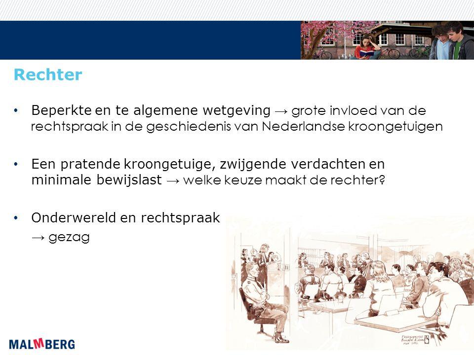 Rechter Beperkte en te algemene wetgeving → grote invloed van de rechtspraak in de geschiedenis van Nederlandse kroongetuigen Een pratende kroongetuig