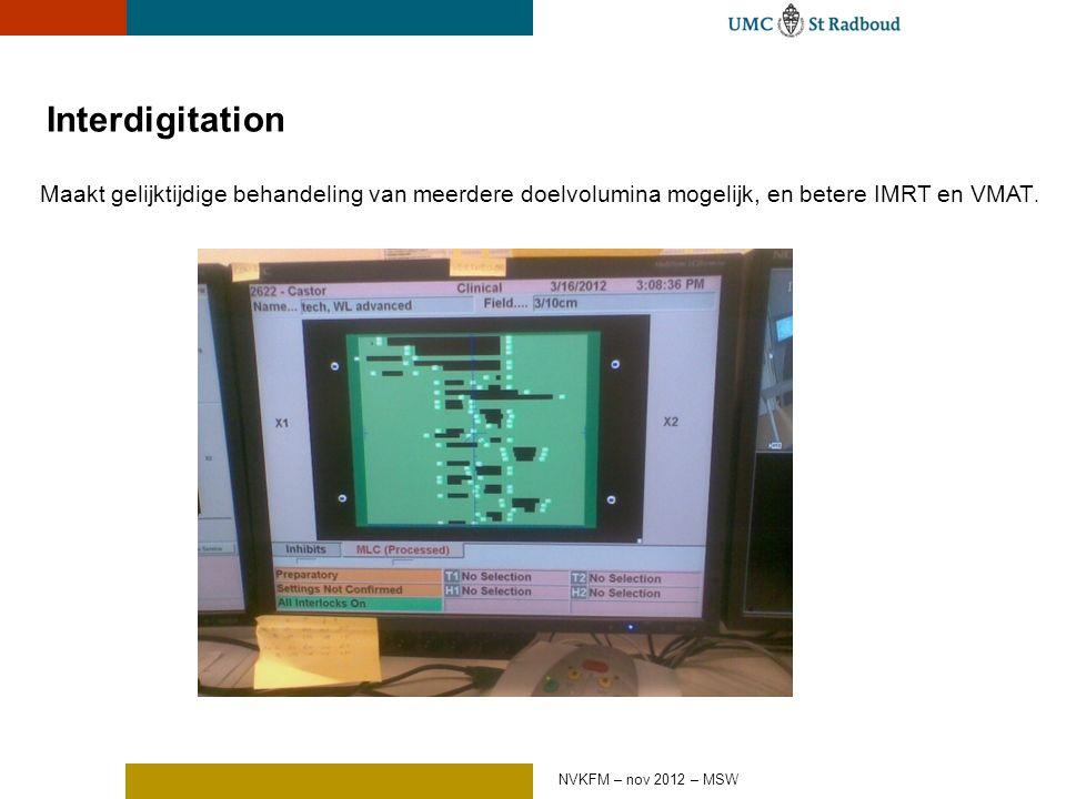 Interdigitation Maakt gelijktijdige behandeling van meerdere doelvolumina mogelijk, en betere IMRT en VMAT.