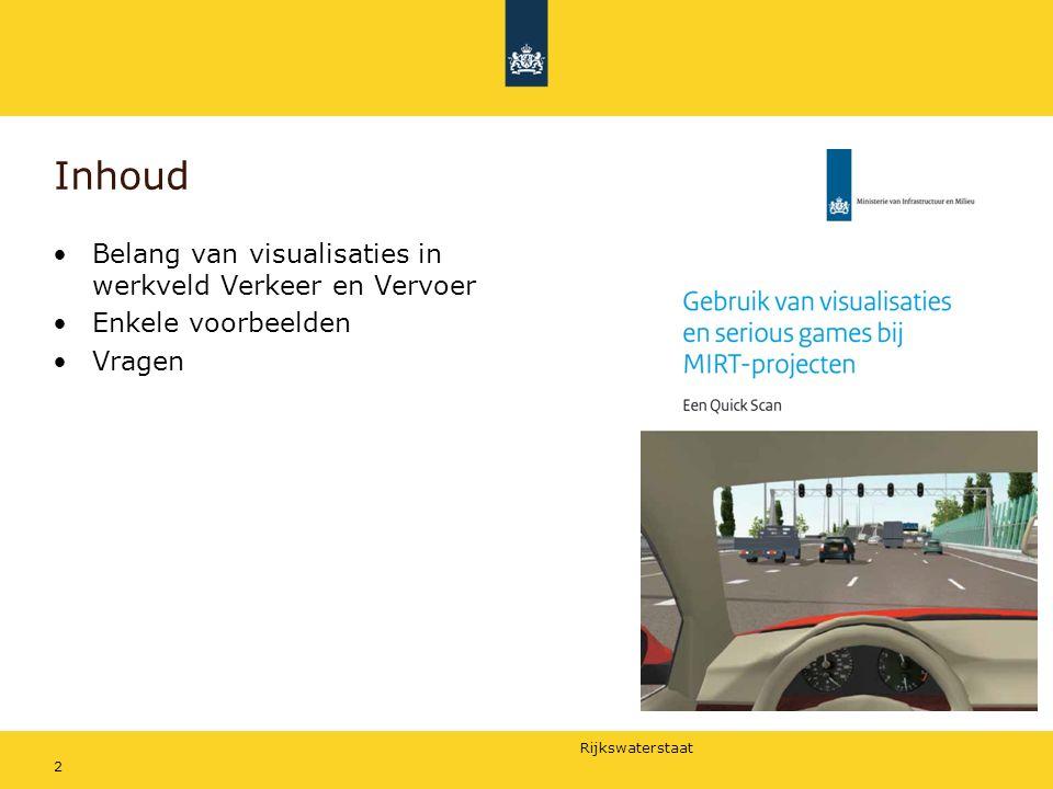 Rijkswaterstaat Inhoud Belang van visualisaties in werkveld Verkeer en Vervoer Enkele voorbeelden Vragen 2