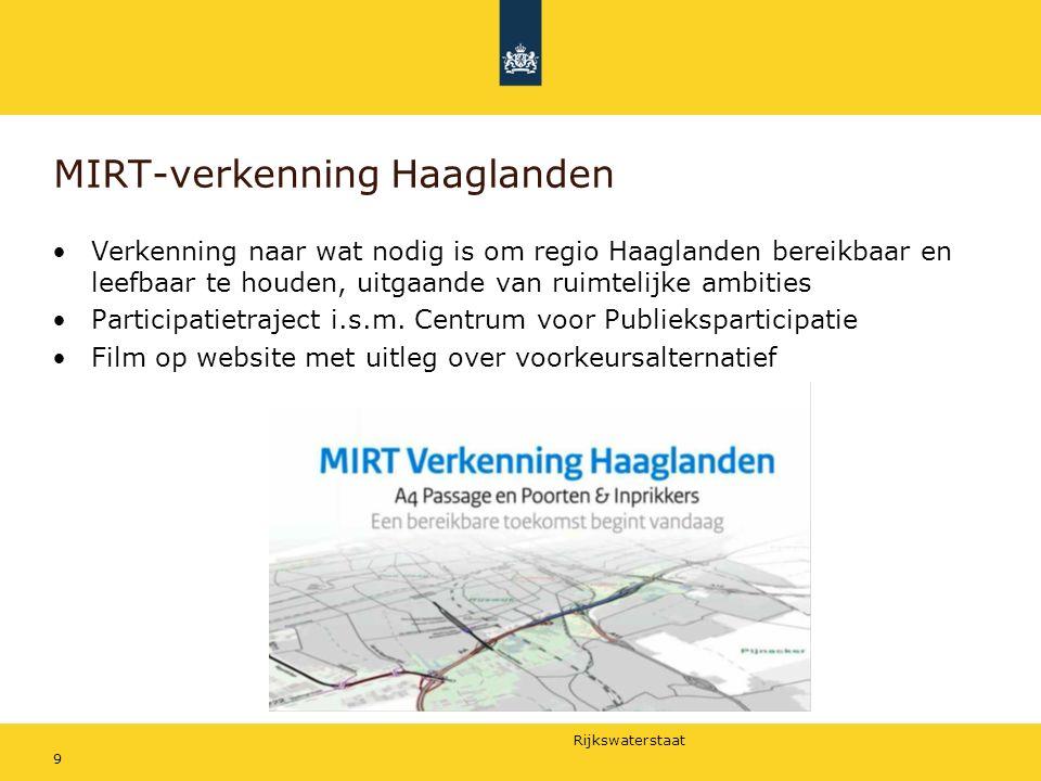 Rijkswaterstaat MIRT-verkenning Haaglanden 9 Verkenning naar wat nodig is om regio Haaglanden bereikbaar en leefbaar te houden, uitgaande van ruimtelijke ambities Participatietraject i.s.m.