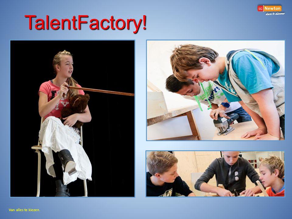 TalentFactory! Van alles te kiezen.