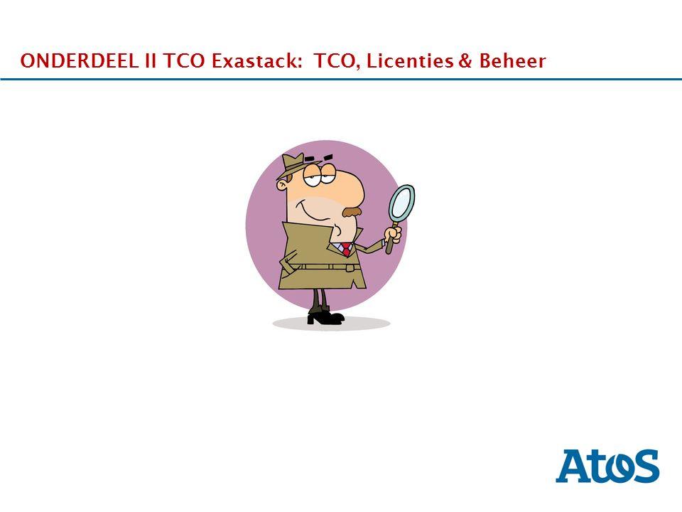 17-11-2011 ONDERDEEL II TCO Exastack: TCO, Licenties & Beheer