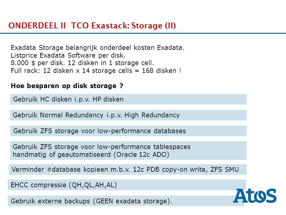 17-11-2011 ONDERDEEL II TCO Exastack: Storage (II) Exadata Storage belangrijk onderdeel kosten Exadata.