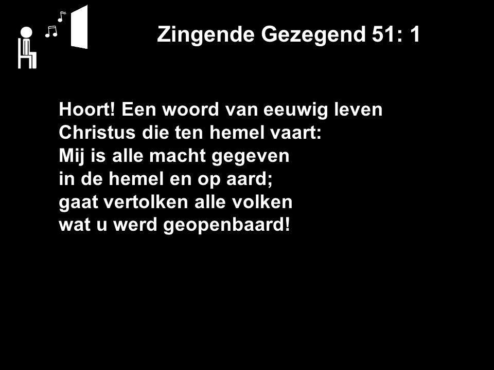 Zingende Gezegend 51: 1 Hoort.