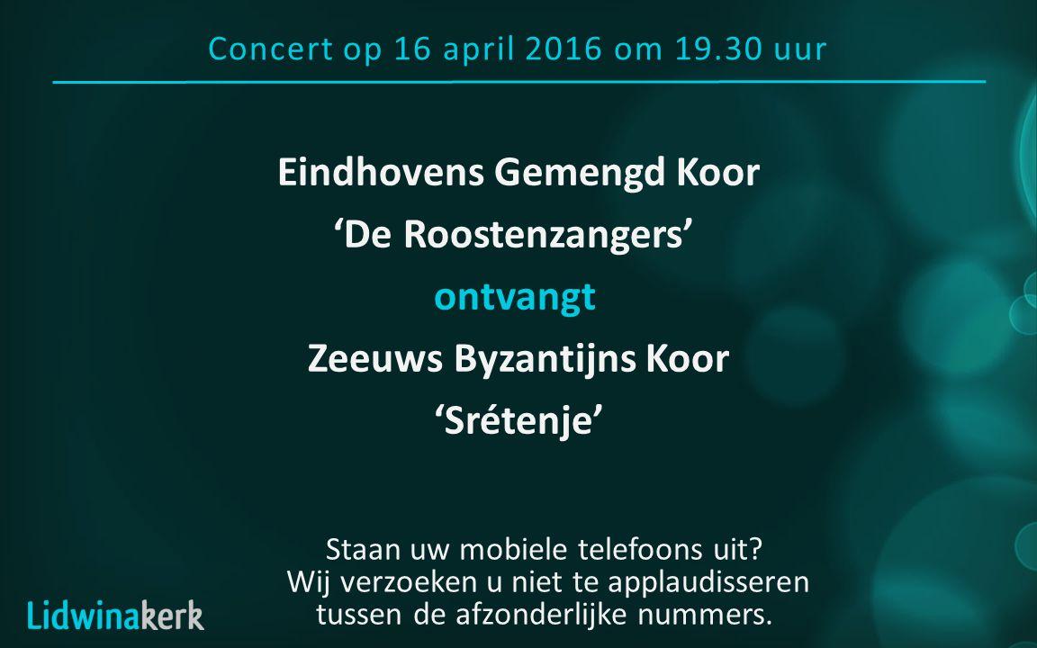 Concert op 16 april 2016 om 19.30 uur Staan uw mobiele telefoons uit.