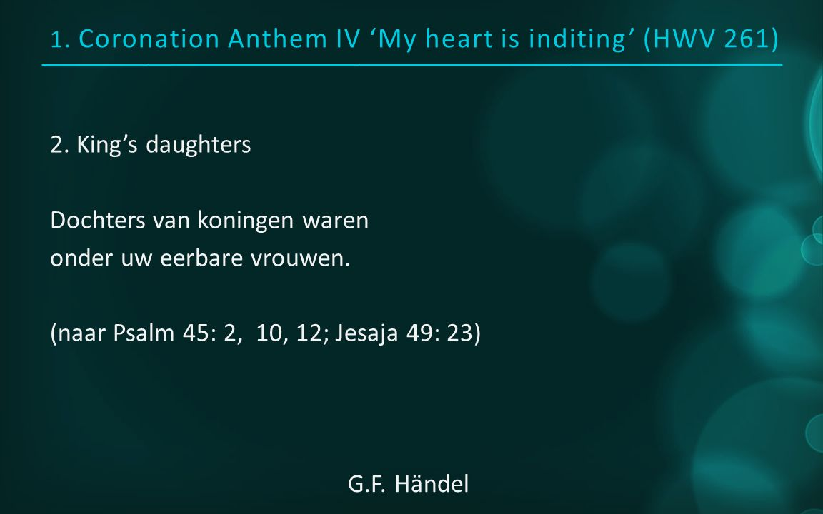 1. Coronation Anthem IV 'My heart is inditing' (HWV 261) 2.