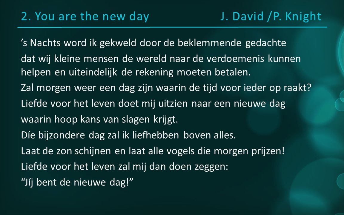2. You are the new dayJ. David /P.