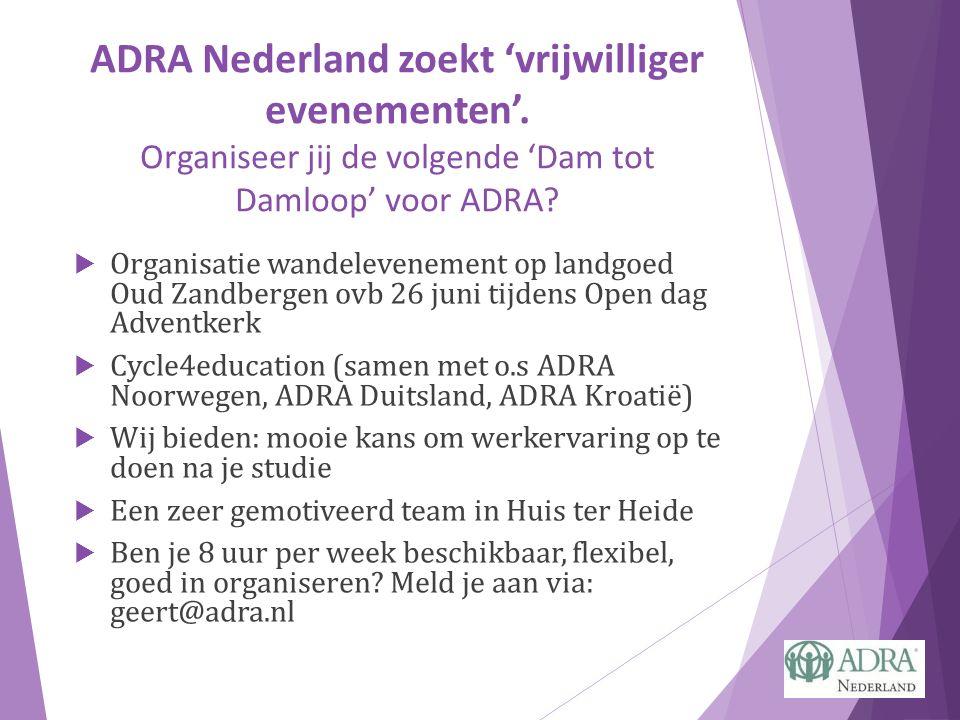 ADRA Nederland zoekt 'vrijwilliger evenementen'. Organiseer jij de volgende 'Dam tot Damloop' voor ADRA?  Organisatie wandelevenement op landgoed Oud