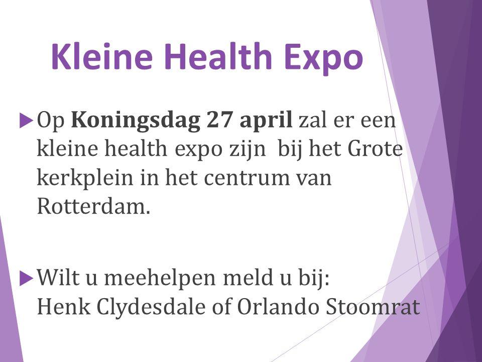 Kleine Health Expo  Op Koningsdag 27 april zal er een kleine health expo zijn bij het Grote kerkplein in het centrum van Rotterdam.