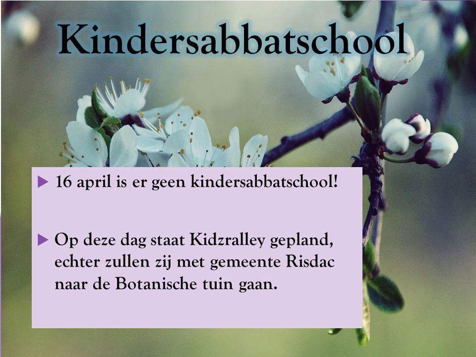  16 april is er geen kindersabbatschool.