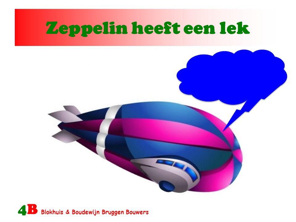 Zeppelin heeft een lek 4B Blokhuis & Boudewijn Bruggen Bouwers
