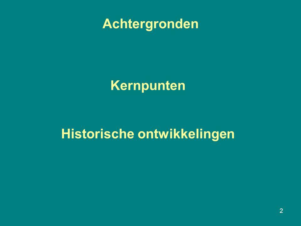 Kernpunten Historische ontwikkelingen 2 Achtergronden