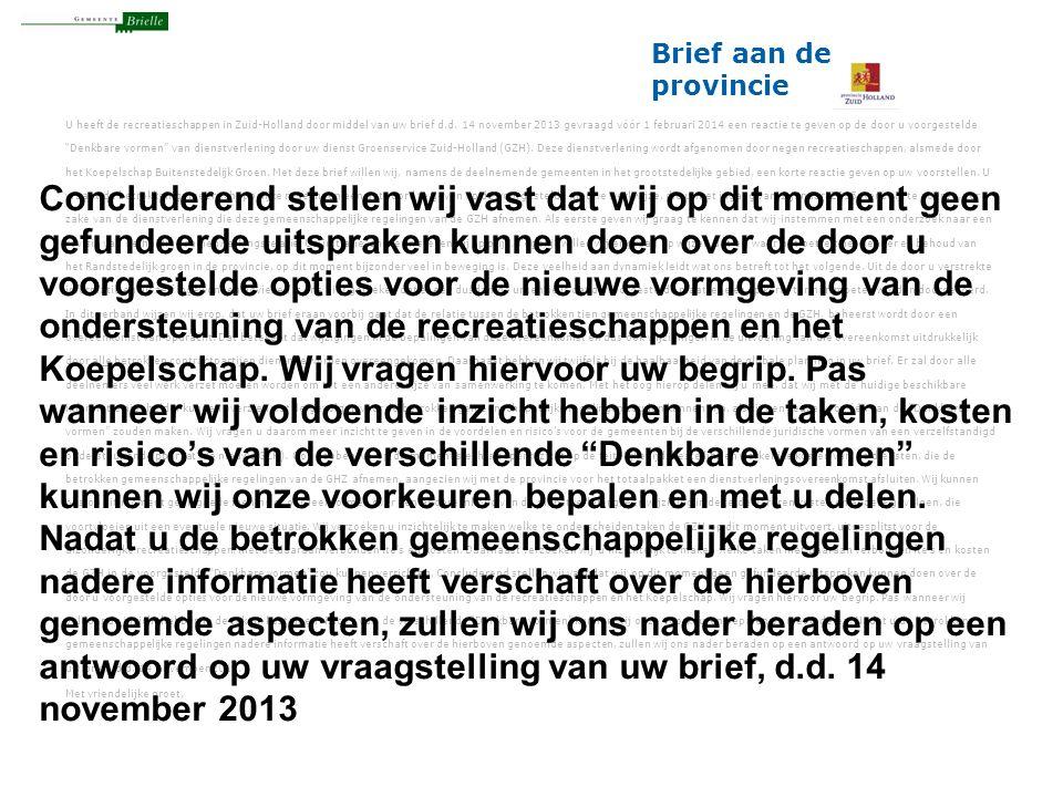 Brief aan de provincie U heeft de recreatieschappen in Zuid-Holland door middel van uw brief d.d. 14 november 2013 gevraagd vóór 1 februari 2014 een r