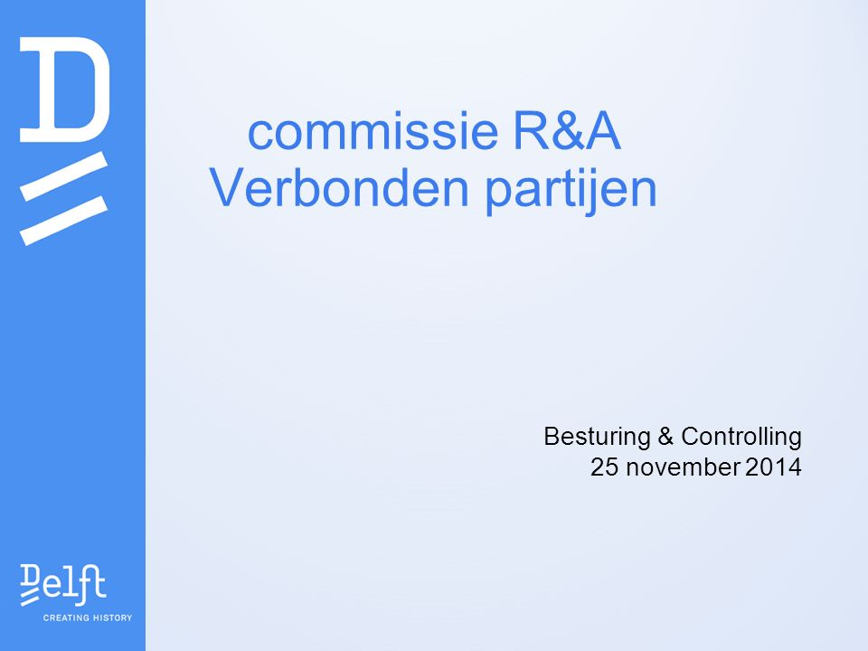 commissie R&A Verbonden partijen Besturing & Controlling 25 november 2014