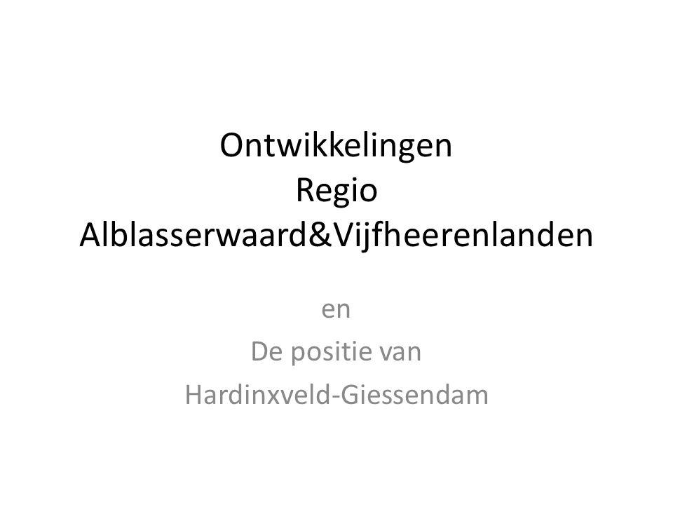 Ontwikkelingen Regio Alblasserwaard&Vijfheerenlanden en De positie van Hardinxveld-Giessendam
