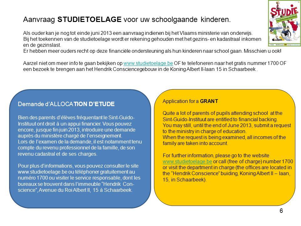 6 Demande d'ALLOCATION D'ETUDE Bien des parents d'élèves fréquentant le Sint-Guido- Instituut ont droit à un appui financier. Vous pouvez encore, jusq