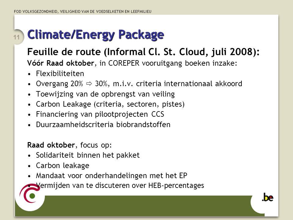 FOD VOLKSGEZONDHEID, VEILIGHEID VAN DE VOEDSELKETEN EN LEEFMILIEU 11 Climate/Energy Package Feuille de route (Informal Cl. St. Cloud, juli 2008): Vóór