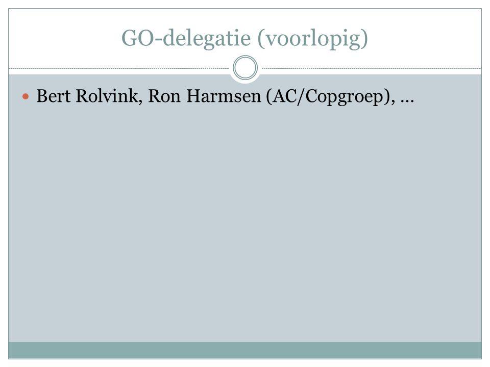 GO-delegatie (voorlopig) Bert Rolvink, Ron Harmsen (AC/Copgroep), …
