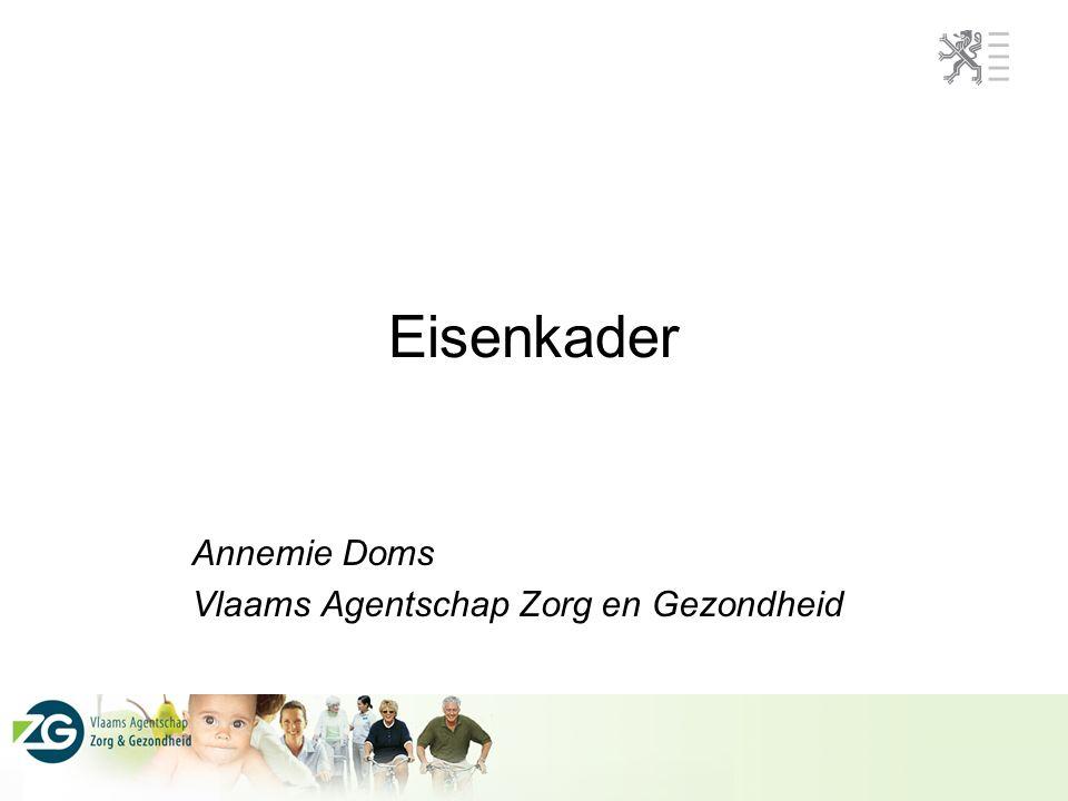 Eisenkader Annemie Doms Vlaams Agentschap Zorg en Gezondheid
