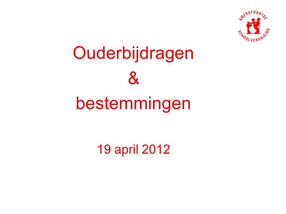 Ouderbijdragen & bestemmingen 19 april 2012