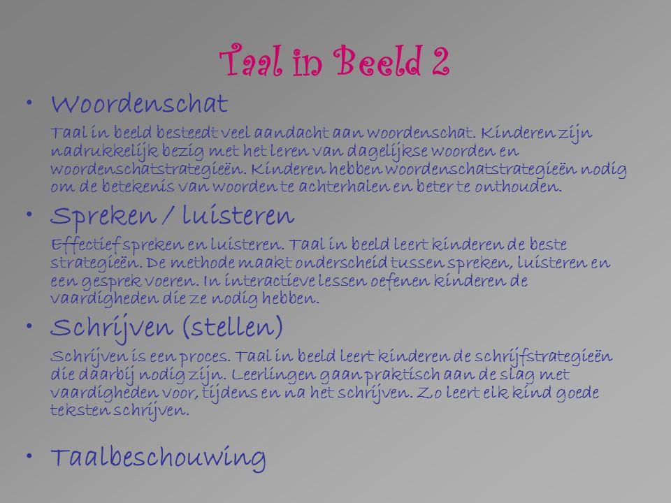 Taal in Beeld 2 Woordenschat Taal in beeld besteedt veel aandacht aan woordenschat.