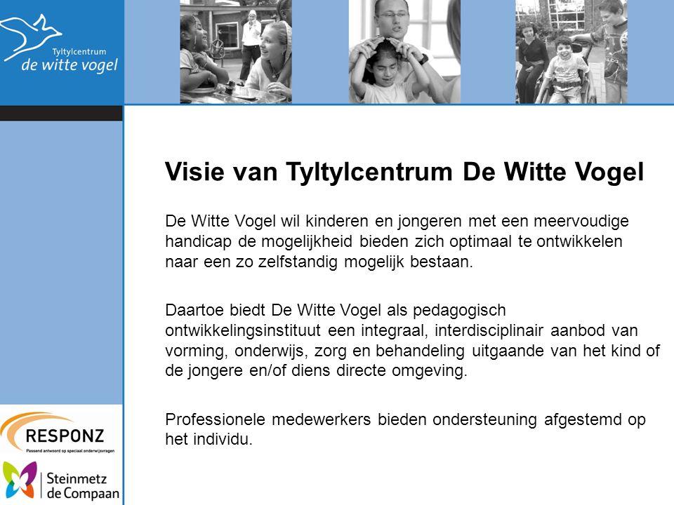 Visie van Tyltylcentrum De Witte Vogel De Witte Vogel wil kinderen en jongeren met een meervoudige handicap de mogelijkheid bieden zich optimaal te on