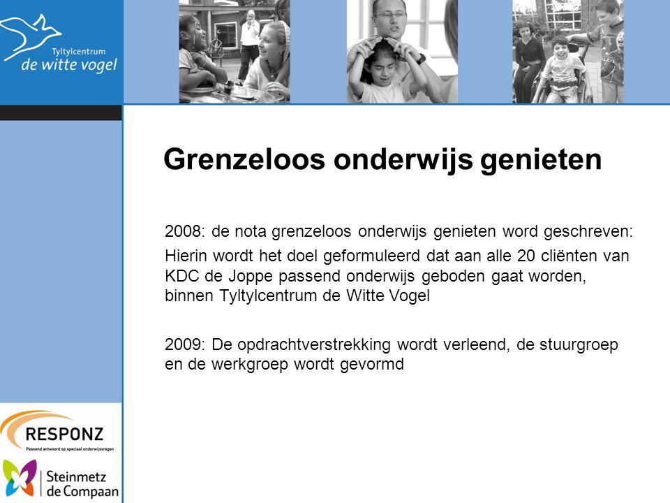 Grenzeloos onderwijs genieten 2008: de nota grenzeloos onderwijs genieten word geschreven: Hierin wordt het doel geformuleerd dat aan alle 20 cliënten