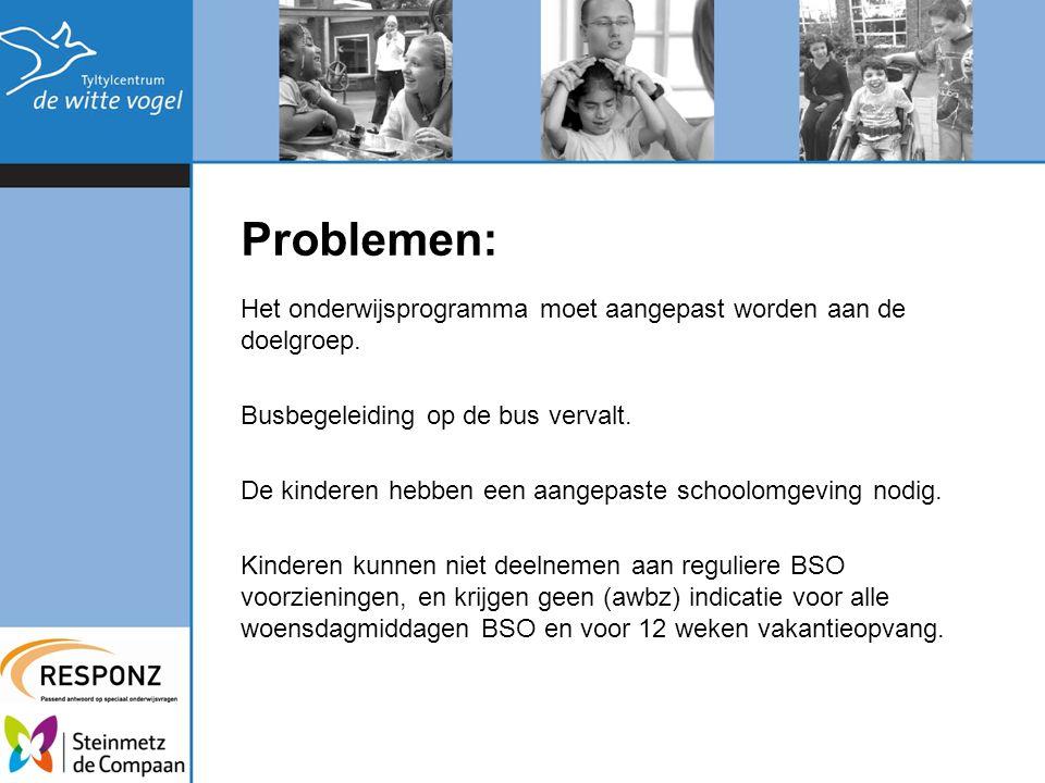 Problemen: Het onderwijsprogramma moet aangepast worden aan de doelgroep. Busbegeleiding op de bus vervalt. De kinderen hebben een aangepaste schoolom