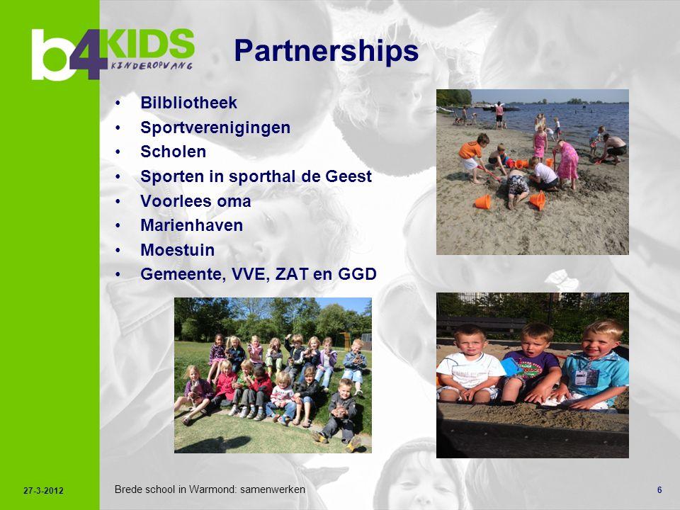 6 Brede school in Warmond: samenwerken Partnerships Bilbliotheek Sportverenigingen Scholen Sporten in sporthal de Geest Voorlees oma Marienhaven Moestuin Gemeente, VVE, ZAT en GGD 27-3-2012