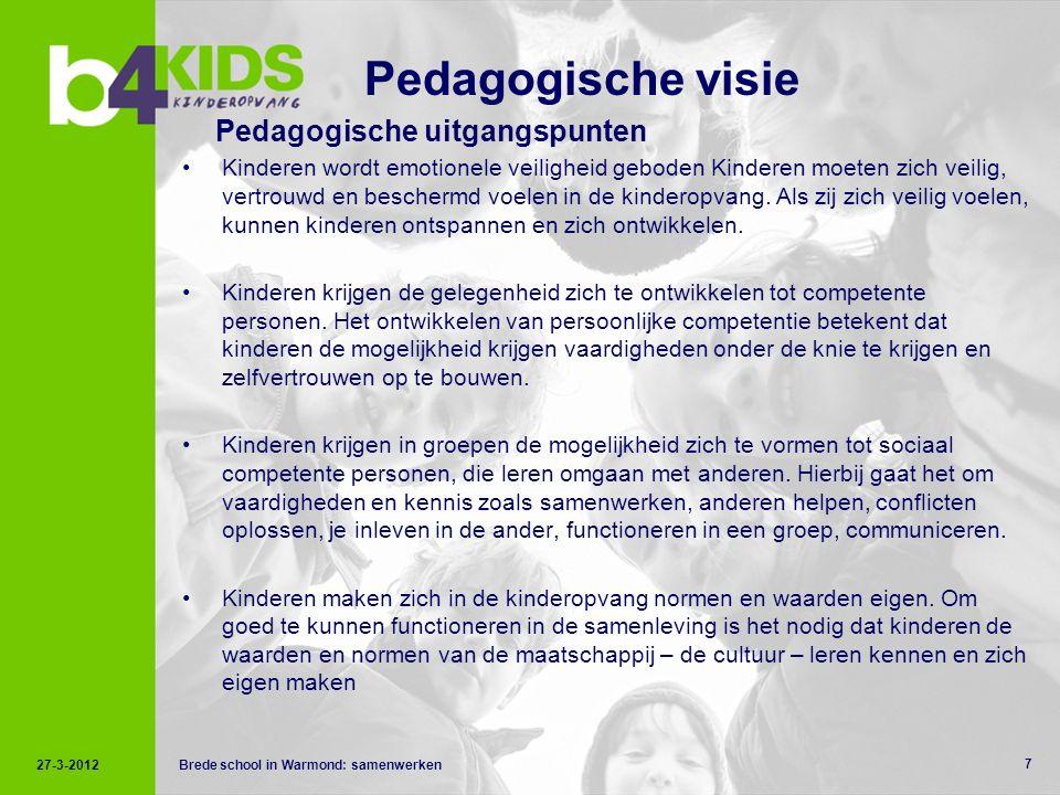 7 Pedagogische visie Pedagogische uitgangspunten Kinderen wordt emotionele veiligheid geboden Kinderen moeten zich veilig, vertrouwd en beschermd voelen in de kinderopvang.