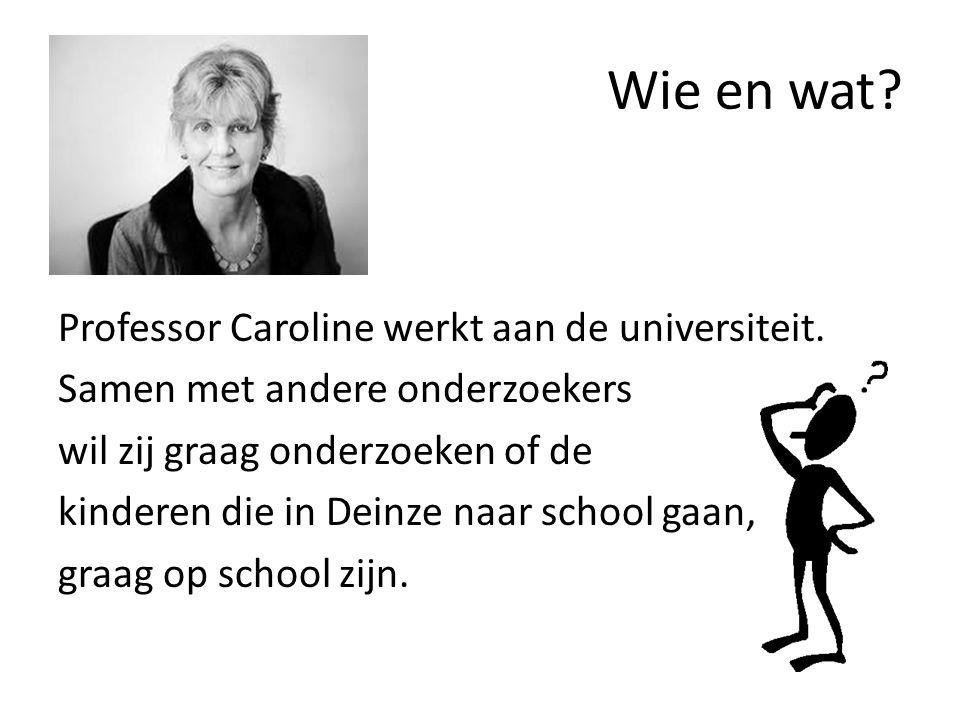 Wie en wat.Professor Caroline werkt aan de universiteit.