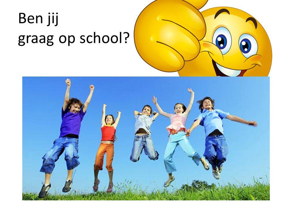 Ben jij graag op school?