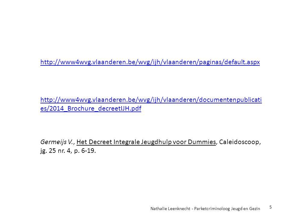 5 http://www4wvg.vlaanderen.be/wvg/ijh/vlaanderen/documentenpublicati es/2014_Brochure_decreetIJH.pdf Germeijs V., Het Decreet Integrale Jeugdhulp voo