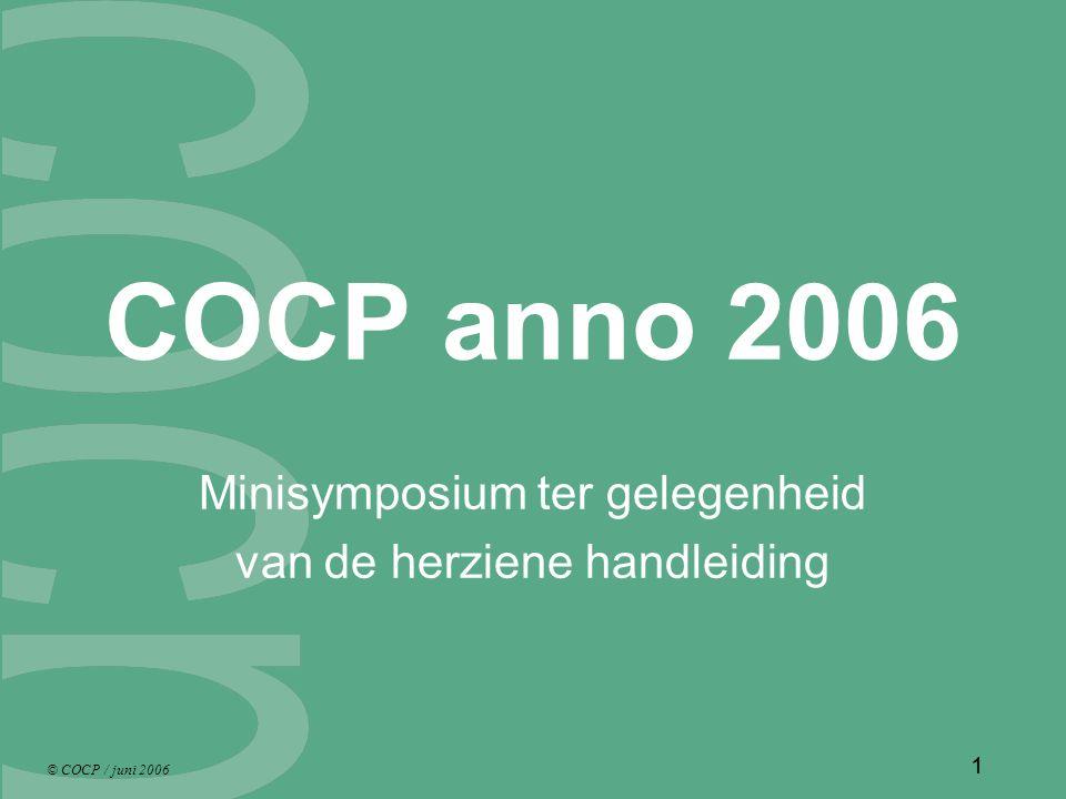 © COCP / juni 2006 1 COCP anno 2006 Minisymposium ter gelegenheid van de herziene handleiding
