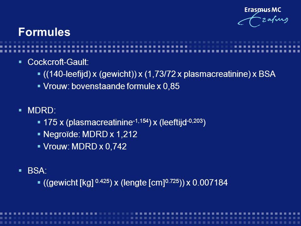 Formules  Cockcroft-Gault:  ((140-leefijd) x (gewicht)) x (1,73/72 x plasmacreatinine) x BSA  Vrouw: bovenstaande formule x 0,85  MDRD:  175 x (plasmacreatinine -1,154 ) x (leeftijd -0,203 )  Negroïde: MDRD x 1,212  Vrouw: MDRD x 0,742  BSA:  ((gewicht [kg] 0.425 ) x (lengte [cm] 0.725 )) x 0.007184